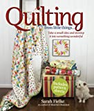 Quilting from Little Things...: Take a small idea and develop it into something wonderful