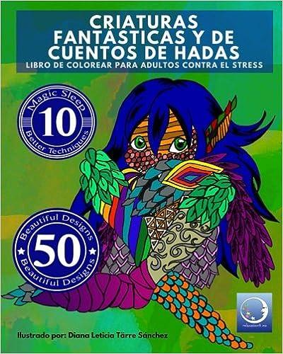 Libro PDF Gratis Libro De Colorear Para Adultos Contra El Stress: Criaturas Fantásticas Y De Cuentos De Hadas: Volume 4