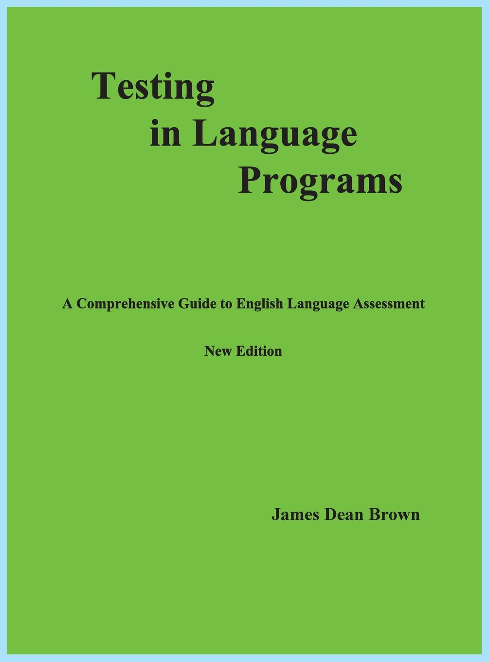 Testing in Language Programs: A Comprehensive Guide to English Language Assessment, New Edition pdf
