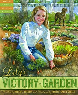 Lily's Victory Garden (Tales of Young Americans) by [Wilbur, Helen L.]