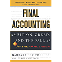 Final Accounting: Ambition, Greed and the Fall of Arthur Andersen (English Edition)