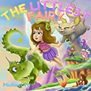 Books for Kids: The Littlest Fairy (Children's book, Picture books, Preschool Books, Ages 3-5, Baby books, Kids book, Bedtime story): Children's Picture Book