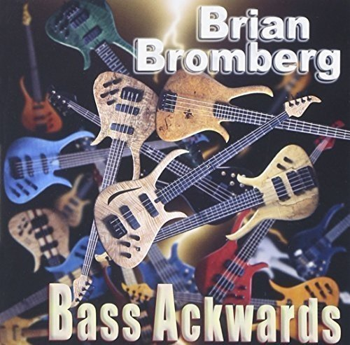 Brian Bromberg Bass - Bass Ackwards by BRIAN BROMBERG (2015-12-23)