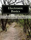 Electronic Basics, Andrew Brown, 1482387573
