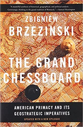 Image result for The Grand Chessboard: American Primacy And Its Geostrategic Imperatives