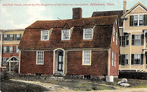 Old Peck House owned by the Daughters of the American Revolution Attleboro Massachusetts Postcard