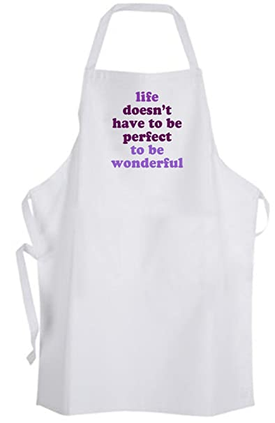 Amazoncom Life Doesnt Have To Be Perfect To Be Wonderful Apron