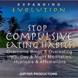 #6: Stop Compulsive Eating Habits: Overcome Binge & Overeating Help, Day & Night Meditation, Hypnosis & Affirmations