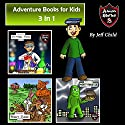 Adventure Books for Kids: 3 in 1: Awesome Children's Stories about Animals and Monsters Audiobook by Jeff Child Narrated by John H Fehskens