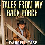 Tales from My Back Porch | Darrell Case