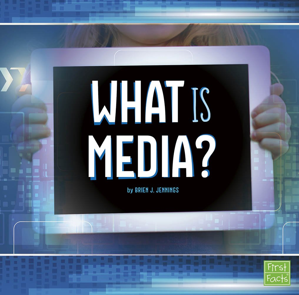 What Is Media? (All About Media) by Capstone Press