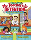 img - for My Teacher's In Detention: Kids' Favorite Funny School Poems (Giggle Poetry) book / textbook / text book