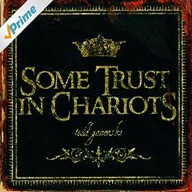 Todd Ganovski - Some Trust In Chariots