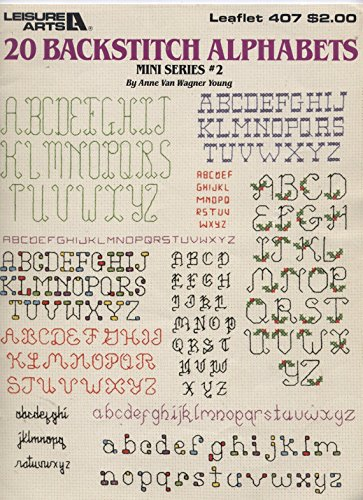 - 20 Backstitch Alphabets, Cross Stitch  (Leisure Arts #407)