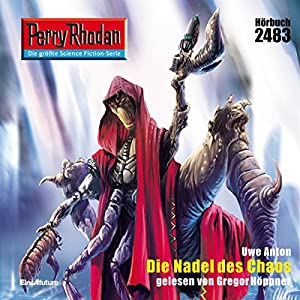 Die Nadel des Chaos (Perry Rhodan 2483) Hörbuch