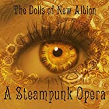 doll steam - The Dolls of New Albion: a Steampunk Opera