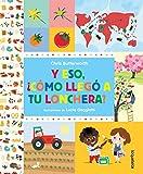 Y eso, ¿cómo llegó a tu lonchera? / How Did That Get in My Luchbox? The Story of Food (Spanish Edition)