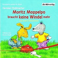 Moritz Moppelpo braucht keine Windel mehr und andere Geschichten