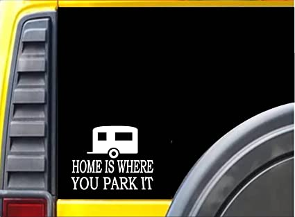 Home is where you park it sticker k215 6 inch camping decal