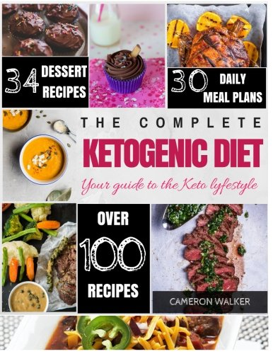 Ketogenic diet: Keto for Beginners Guide, Keto 30 days Meal Plan, Keto Desserts, Keto Electric Pressure Cooker (Keto diet for beginners) by Cameron Walker