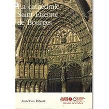 Cathédrale Saint-Etienne de Bourges [ancienne édition]