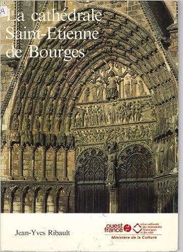 Ebooks gratuits sur j2ee à télécharger La cathédrale Saint-Etienne de Bourges 2858826609 MOBI
