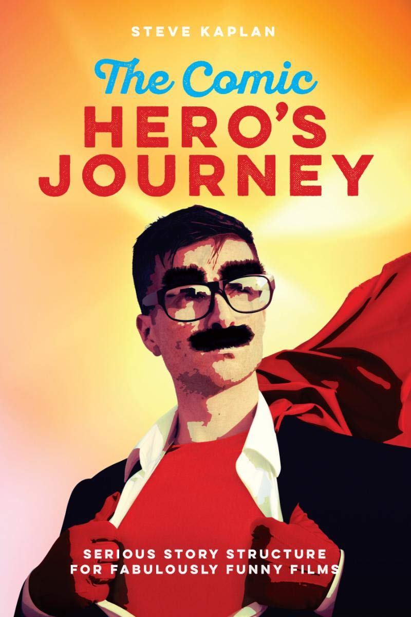 Download The Comic Hero's Journey: Serious Story Structure for Fabulously Funny Films pdf epub