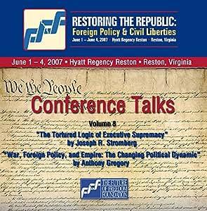 2-CD Set Volume 8: Joseph R. Stromberg and Anthony Gregory - Restoring the Republic 2007