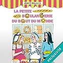 La petite boulangerie du bout du monde (La petite boulangerie 1) | Livre audio Auteur(s) : Jenny Colgan Narrateur(s) : Christel Touret