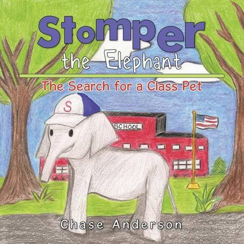 Stomper the Elephant: The Search for a Class Pet PDF