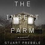 The Insect Farm | Stuart Prebble