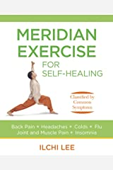 Meridian Exercise for Self-Healing: Classified by Common Symptoms Paperback