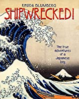 Shipwrecked: The true adventures of a Japanese boy