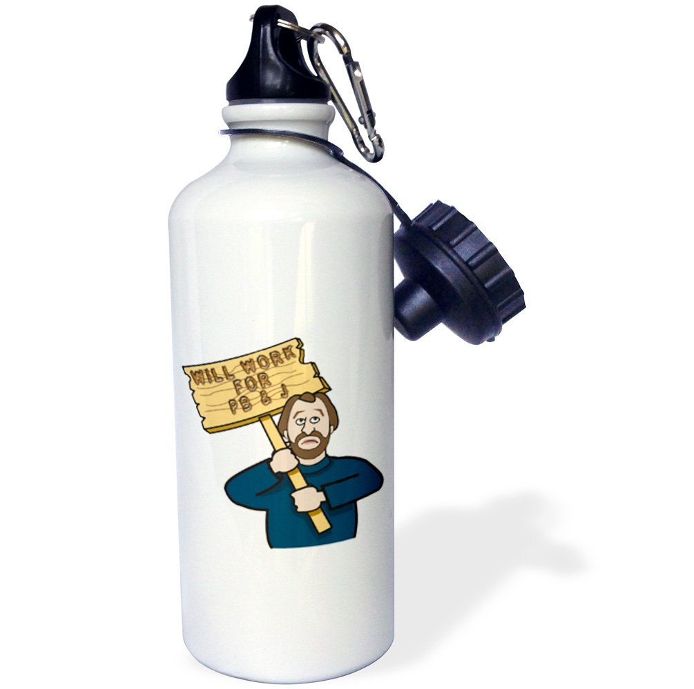 21 oz 3dRose wb/_117130/_1Funny Humorous Man Guy With A Sign Will Work For Pb And J Peanut Butter And Jelly Sports Water Bottle White