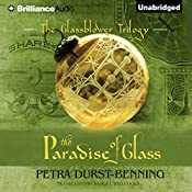 The Paradise of Glass: The Glassblower Trilogy, Book 3 | Petra Durst-Benning, Samuel Willcocks - translator