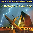Choral Concert: United States Air Force Academy Cadets - Ward, S. / Prichard, R.H. / Warren, G.W. / Steffe, W. (I Believe I Can Fly)