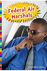 Federal Air Marshals (Protecting Our People) Library Binding