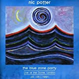 Blue Zone Party Live by NIC POTTER (2010-06-15)