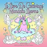 Le Livre De Coloriage Mandala Licorne: Un livre de coloriage pour les enfants et les adultes à aimer et à se détendre