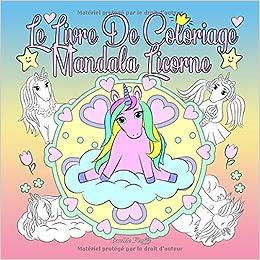 Le Livre De Coloriage Mandala Licorne Un Livre De Coloriage