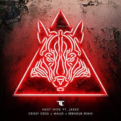 Next Hype (Crissy Criss, Malux & Erb N Dub Remix)