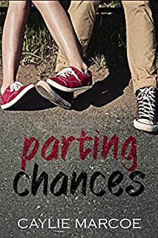 Parting Chances by [Marcoe, Caylie]