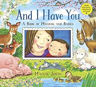 Book Cover: And I Have You: A Book of Mothers and Babies