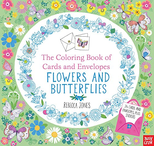 The Coloring Book of Cards and Envelopes: Flowers and Butterflies (Grandparents Day Cards For Kids To Make)