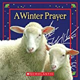A Winter Prayer, Anne Diebel and Scholastic, Inc. Staff, 0545081548