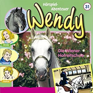 Die Wiener Hofreitschule (Wendy 31) Hörspiel