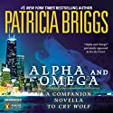 Alpha and Omega: A Novella from On the Prowl Audiobook by Patricia Briggs Narrated by Holter Graham