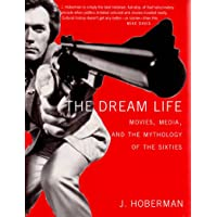 Hoberman, J: The Dream Life: Movies,Media,and the