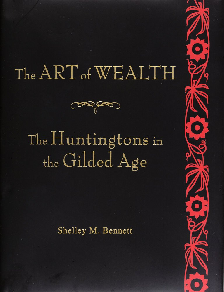 Download The Art of Wealth: The Huntingtons in the Gilded Age pdf