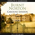 Burnt Norton Audiobook by Caroline Sandon Narrated by Phyllida Nash